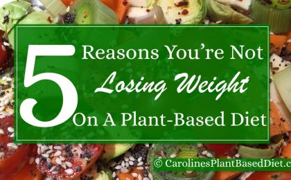 5 Reasons You're Not Losing Weight On A Plant-Based Diet v2