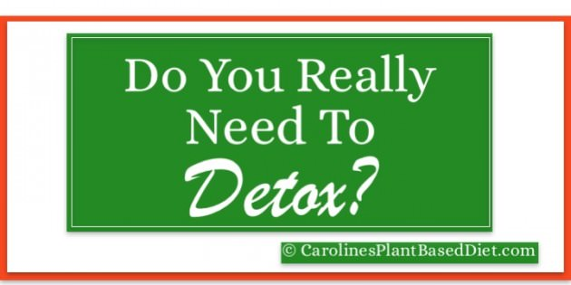 Do you really need to detox?