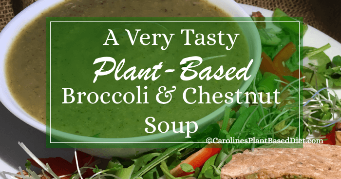 A Very Tasty Plant-Based Broccoli and Chestnut Soup