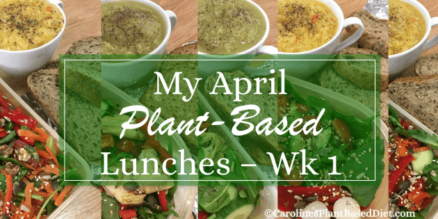 My April Plant-Based Lunches - Wk 1