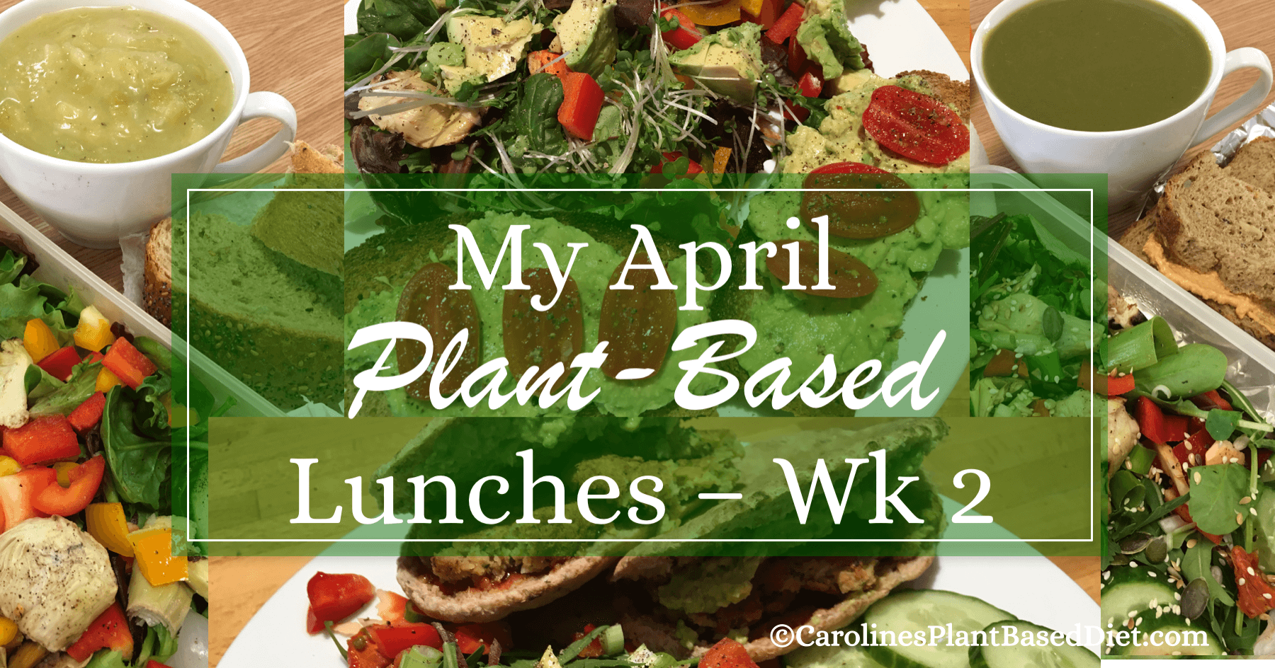 My April Plant-Based Lunches wk2