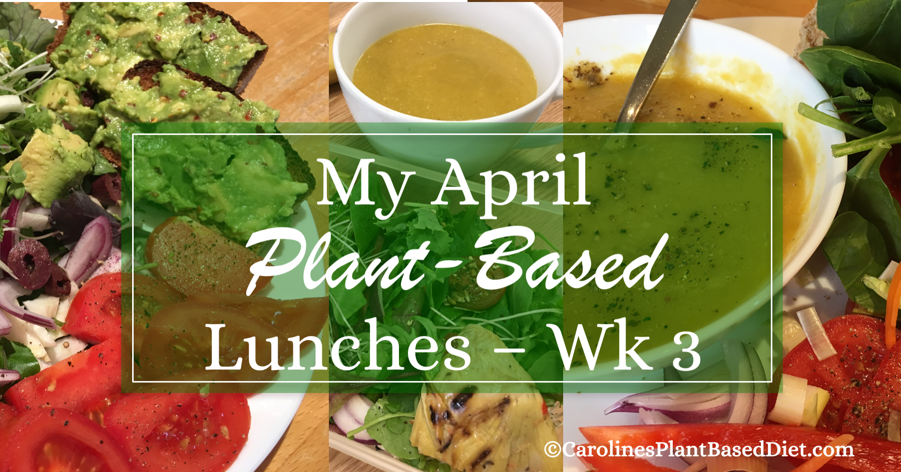My April Plant-Based Lunches wk3