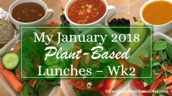 My January 2018 Plant-Based Lunches Wk 2