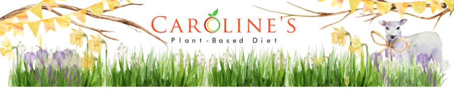 Caroline's Plant Based Diet